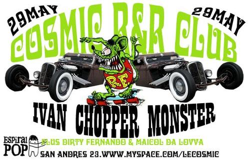 Iván CHOPPER MONSTER en Cosmic Club