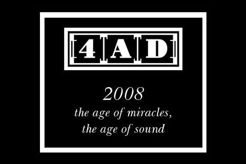 2008, the age of miracles, the age of sound: lo de mejor del año de 4AD de regalo