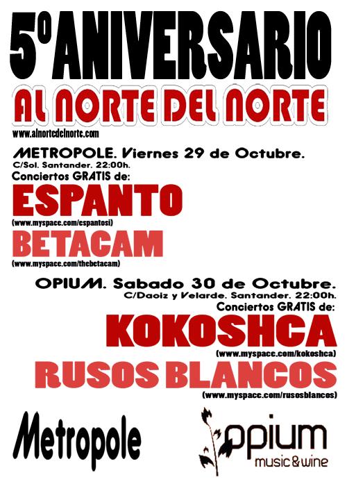 5º Aniversario de Al Norte del Norte: Espanto, Betacam, KoKoshca y Rusos Blancos gratis en Santander