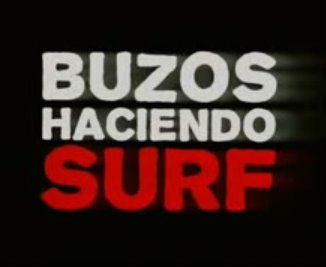 """Buzos haciendo Surf"", documental de Surfin' Bichos"