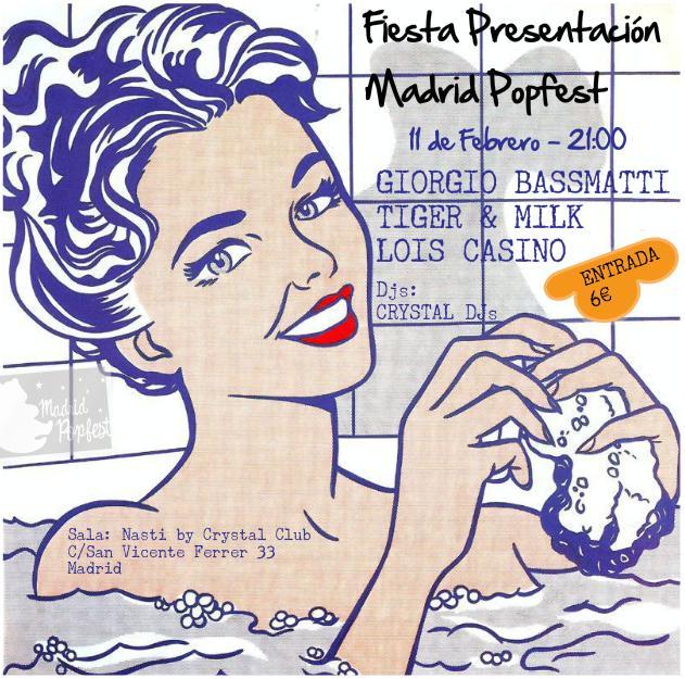 Viernes 11 presentación del Madrid PopFest: Giorgio Bassmatti, Tiger & Milk y Lois Casino en el Nasti
