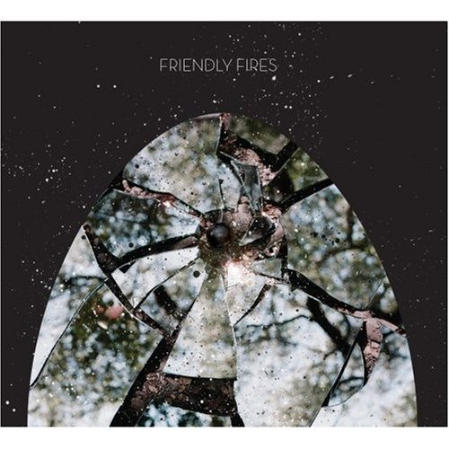 Friendly Fires – Friendly Fires