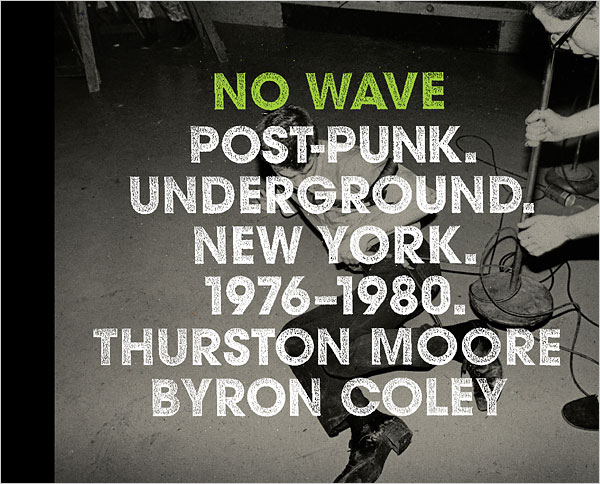 """No Wave: Post-Punk. Underground. New York. 1976-1980? de Thurston Moore y Byron Coley"